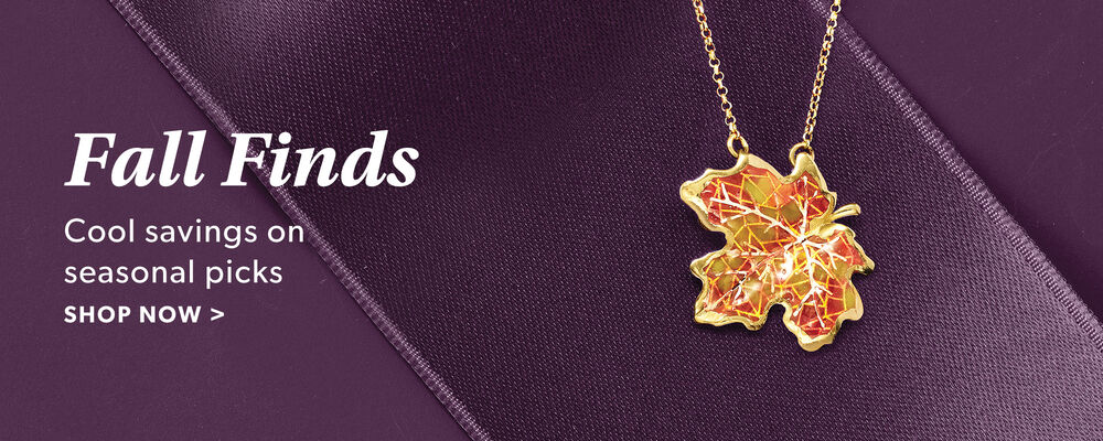 Fall Finds. Cool Savings On Seasonal Picks. Shop Now. Image featuring Fall Leaf Pendant Necklace