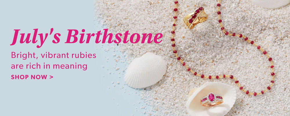 July's Birthstone. Bright, Vibrant Rubies Are Rich In Meaning. Shop Now. Image featuring Ruby Bead Necklace in 14kt Yellow Gold Over Sterling Silver 864962, Ruby and .27 ct. t.w. Diamond Crisscross Ring in 14kt Yellow Gold 911861, Ruby and .20 ct. t.w. Diamond Ring in 14kt Rose Gold 917631