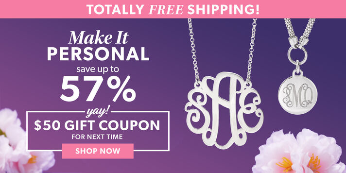 Totally Free Shipping! Make It Personal Save Up To 57%. Yay! $50 Gift Coupon For Next Time. Shop Now. Image Featuring Personalized Necklaces on a Purple Background With Flowers